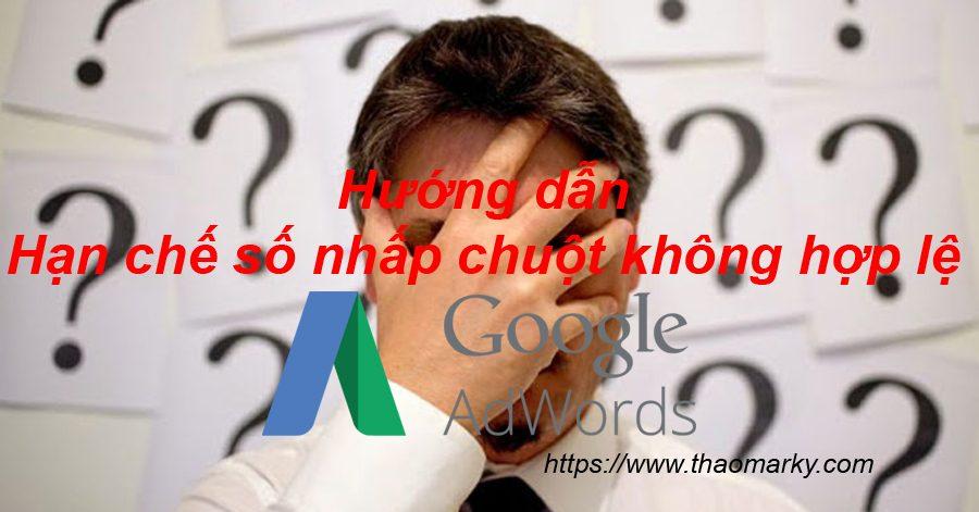 Hướng dẫn ngăn chặn nhấp chuột không hợp lệ Google Adwords